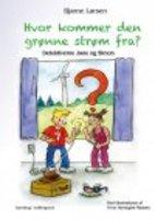 HVOR KOMMER DEN GRØNNE STRØM FRA? - Detektiverne Jane og Simon - Bjarne Larsen