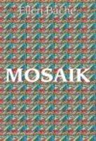 MOSAIK - Ellen Bache