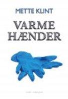VARME HÆNDER - Mette Klint