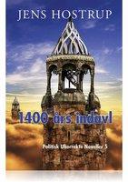 1400 ÅRS INDAVL - POLITISK UKORREKTE NOVELLER 5 - Jens Hostrup