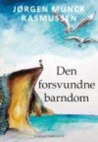 DEN FORSVUNDNE BARNDOM - Jørgen Munck Rasmussen