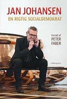Jan Johansen – En rigtig socialdemokrat - Jan Johansen