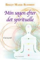 Min søgen efter det spirituelle - Birgit Marie Schmidt
