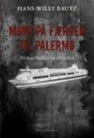 MORD PÅ FÆRGEN TIL PALERMO - Hans-Willy Bautz