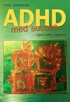 ADHD med succes – også uden medicin - Tine Grønhøj