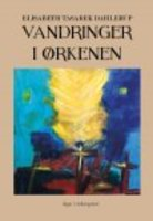 VANDRINGER I ØRKENEN - Elisabeth Tasarek Dahlerup