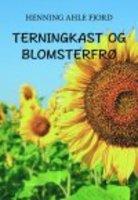 TERNINGKAST OG BLOMSTERFRØ - Henning Ahle Fjord