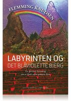 Labyrinten og det blåviolette bjerg. - Flemming Knudsen