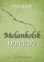 MELANKOLSK MONOLOG - Tina Rask