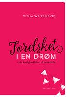Forelsket i en drøm - Vitha Weitemeyer
