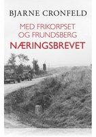 MED FRIKORPSET OG FRUNDSBERG - NÆRINGSBREVET - Bjarne Cronfeld