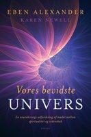 Vores bevidste univers - Eben Alexander