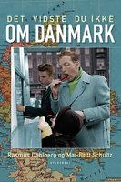 Det vidste du ikke om Danmark - Rasmus Dahlberg,Mai-Britt Schultz