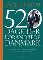 520 dage der forandrede Danmark - Kaare R. Skou