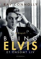 Being Elvis - Ray Connolly