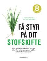 Få styr på dit stofskifte - Else Marie Juhl Thomsen, Inger Mann Forbes