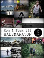Kom i form til halvmaraton på 100 dage - Anders Ejbye-Ernst