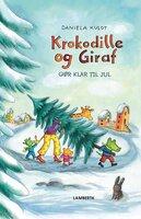 Krokodille og giraf gør klar til jul - Daniela Kulot