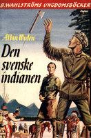 Den svenske indianen - Albin Widén