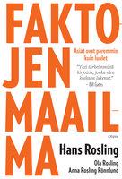 Faktojen maailma - Hans Rosling, Ola Rosling, Anna Rosling Rönnlund
