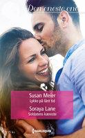 Lykke på lånt tid / Soldatens kæreste - Susan Meier,Soraya Lane
