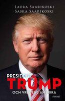 President Trump och vredens Amerika - Saska Saarikoski, Laura Saarikoski