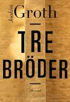 Tre bröder - Joakim Groth