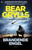Brandende engel - Bear Grylls