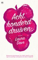 Achthonderd druiven - Laura Dave