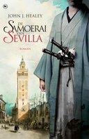 De samoerai van Sevilla - John J. Healey