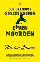 Een beknopte geschiedenis van zeven moorden - Marlon James