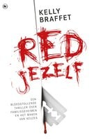 Red jezelf - Kelly Braffet