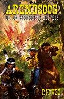 Arendsoog en de Mississippi-Duivels - Paul Nowee