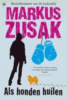 Als honden huilen - Markus Zusak