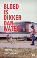 Bloed is dikker dan water - Timo Bruijns
