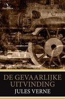 De gevaarlijke uitvinding - Jules Verne