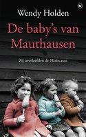 De baby's van Mauthausen - Wendy Holden