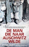 De man die naar Auschwitz wilde - Denis Avey