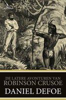 De latere avonturen van Robinson Crusoe - Daniel Defoe