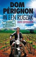 Dom Perignon in een rugzak - Huib Edixhoven