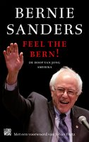 Feel the Bern! - Bernie Sanders,Huck Gutman