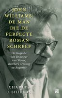 John Williams: de man die de perfecte roman schreef - Charles J Shields