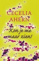 Kon je me maar zien - Cecilia Ahern