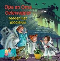 Opa en oma Oelewapper redden het spookhuis - Marianne Busser, Ron Schröder