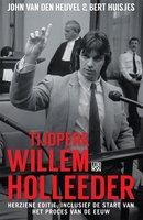 Tijdperk Willem Holleeder - John van den Heuvel