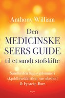 Den medicinske seers guide til et sundt stofskifte - Anthony William