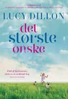 Det største ønske - Lucy Dillon
