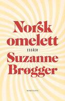Norsk omelett - Suzanne Brøgger