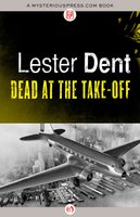 Dead at the Take-Off - Lester Dent