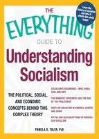 The Everything Guide to Understanding Socialism: The political, social, and economic concepts behind this complex theory - Pamela Toler